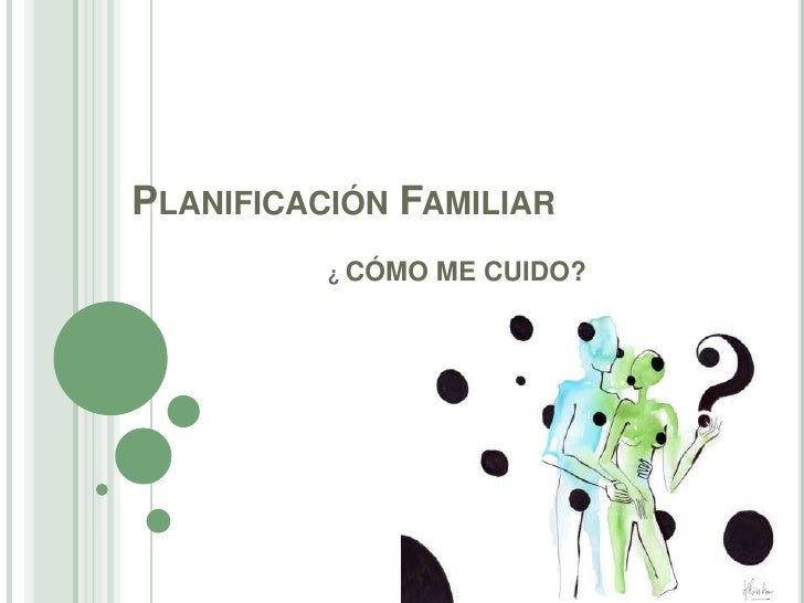 Planificación Familiar<br />¿ CÓMO ME CUIDO?<br />