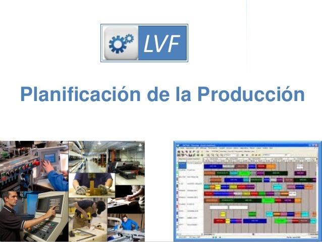 COMPETITIVIDADOferta de servicios de consultoría de PRODUCCIÓN LVF Planificación de la Producción LVF