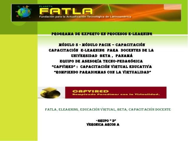 Programa de exPerto en Procesos e-Learning móduLo 5 - móduLo Pacie – caPacitación caPacitación e-Learning Para docentes de...