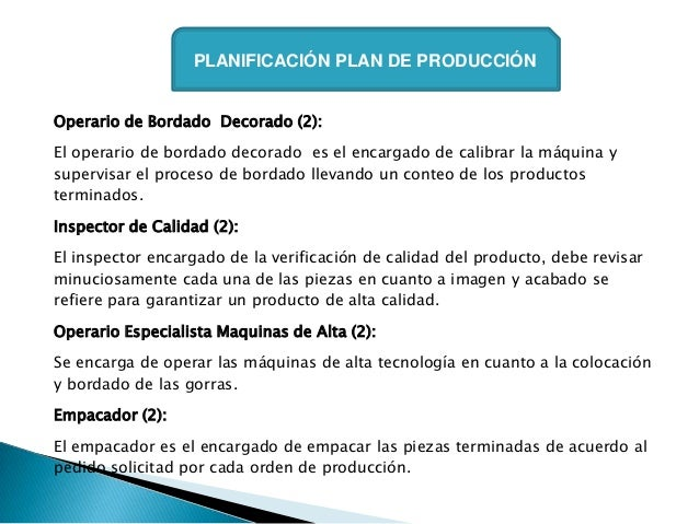 PLANIFICACIÓN PLAN DE PRODUCCIÓNOperario de Bordado Decorado (2):El operario de bordado decorado es el encargado de calibr...