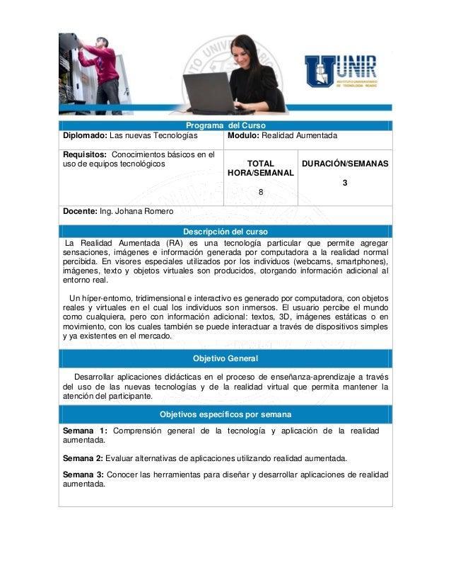 Programa del Curso Diplomado: Las nuevas Tecnologías Modulo: Realidad Aumentada Requisitos: Conocimientos básicos en el us...