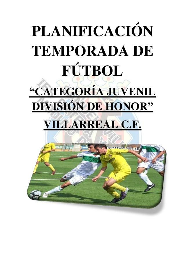 """PLANIFICACIÓN TEMPORADA DE FÚTBOL """"CATEGORÍA JUVENIL DIVISIÓN DE HONOR"""" VILLARREAL C.F."""