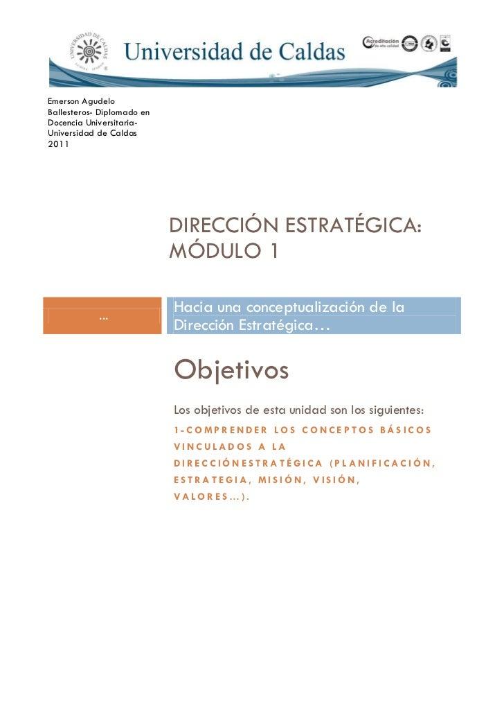DIRECCIÓN ESTRATÉGICA:      MÓDULO 1...      Hacia una conceptualización de la      Dirección Estratégica…      Objetivos ...