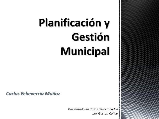 Planificación y gestión municipal carlos echeverria muñoz