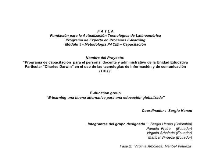 F A T L A Fundación para la Actualización Tecnológica de Latinoamérica Programa de Experto en Procesos E-learning Módulo 5...