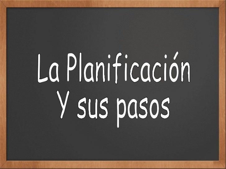 La Planificación Y sus pasos
