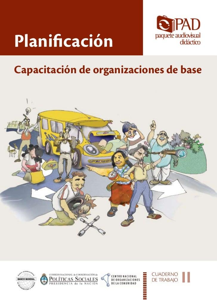 PlanificaciónCapacitación de organizaciones de base                           CUADERNO                           DE TRABAJ...