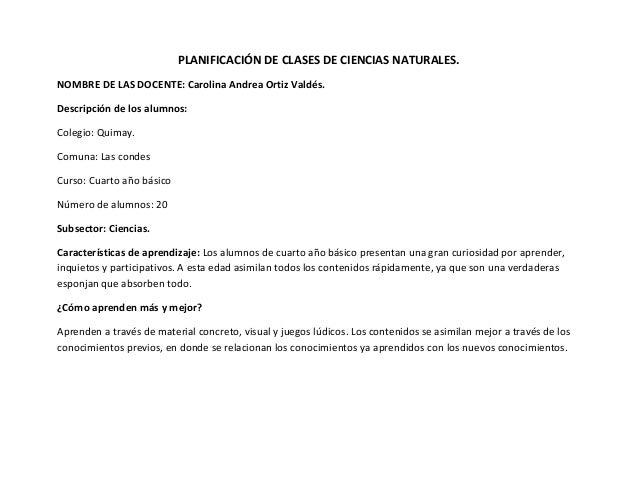 PLANIFICACIÓN DE CLASES DE CIENCIAS NATURALES.NOMBRE DE LAS DOCENTE: Carolina Andrea Ortiz Valdés.Descripción de los alumn...