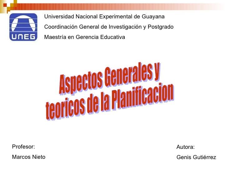 Universidad Nacional Experimental de Guayana Coordinación General de Investigación y Postgrado Maestría en Gerencia Educat...