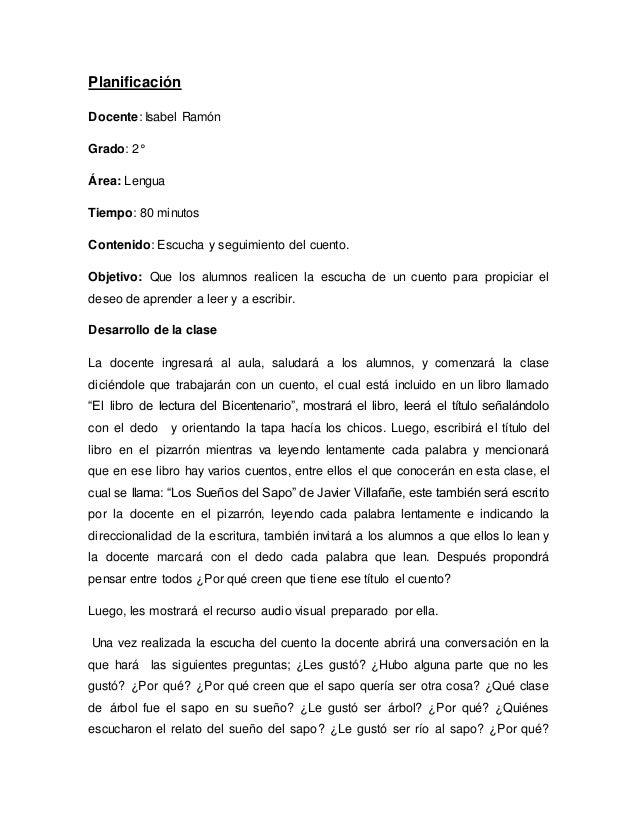 Planificación Docente: Isabel Ramón Grado: 2° Área: Lengua Tiempo: 80 minutos Contenido: Escucha y seguimiento del cuento....