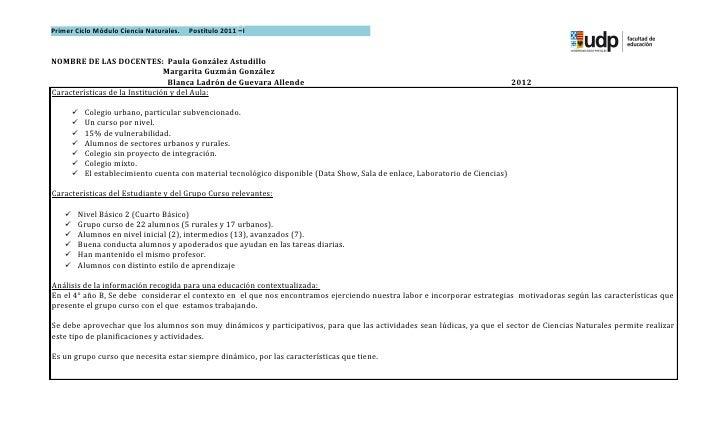 Primer Ciclo Módulo Ciencia Naturales.   Postítulo 2011 –INOMBRE DE LAS DOCENTES: Paula González Astudillo                ...