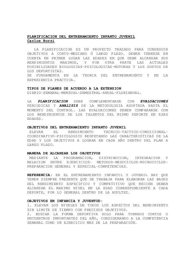 PLANIFICACION DEL ENTRENAMIENTO INFANTO JUVENIL Carlos Borzi LA PLANIFICACION ES UN PROYECTO TRAZADO PARA CONSEGUIR OBJETI...
