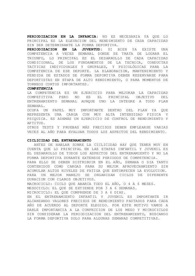 PERIODIZACION EN LA INFANCIA: NO ES NECESARIA YA QUE LO PRINCIPAL ES LA ELEVACION DEL RENDIMIENTO DE CADA CAPACIDAD SIN SE...