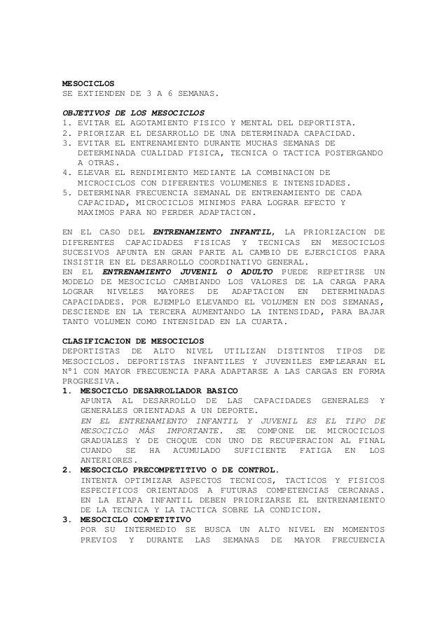 MESOCICLOS SE EXTIENDEN DE 3 A 6 SEMANAS. OBJETIVOS DE LOS MESOCICLOS 1. EVITAR EL AGOTAMIENTO FISICO Y MENTAL DEL DEPORTI...