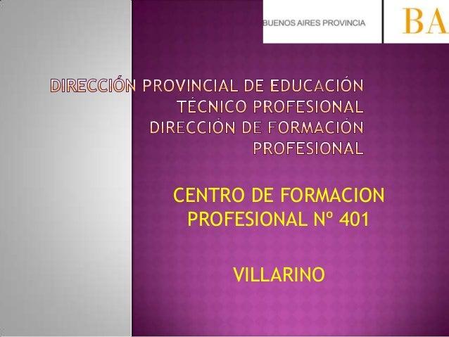 CENTRO DE FORMACION PROFESIONAL Nº 401 VILLARINO