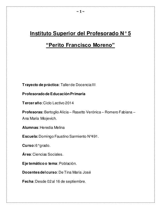 "~ 1 ~ Instituto Superior del Profesorado N° 5 ""Perito Francisco Moreno"" Trayecto de práctica:Taller de DocenciaIII Profeso..."