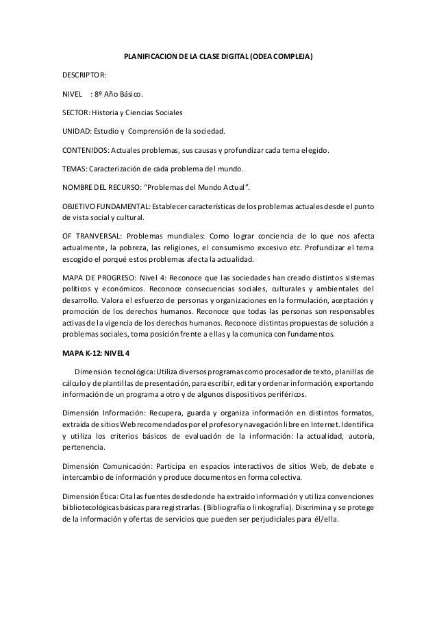PLANIFICACION DE LA CLASE DIGITAL (ODEA COMPLEJA) DESCRIPTOR: NIVEL : 8º Año Básico. SECTOR: Historia y Ciencias Sociales ...
