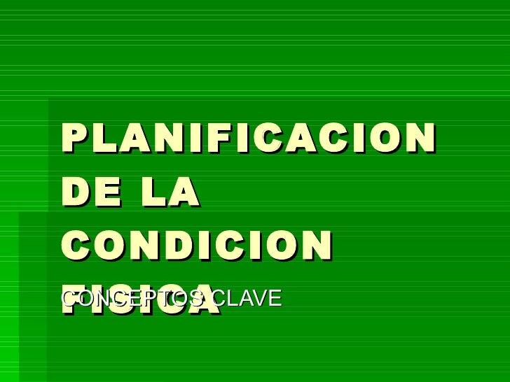 PLANIFICACION DE LA CONDICION FISICA CONCEPTOS CLAVE
