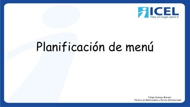 Planificación de menú Felipe Cornejo Moreno Técnico en Gastronomía y Cocina Internacional