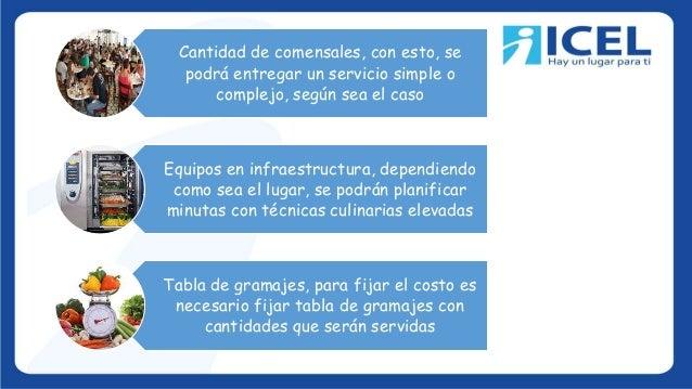Cantidad de comensales, con esto, se podrá entregar un servicio simple o complejo, según sea el caso Equipos en infraestru...
