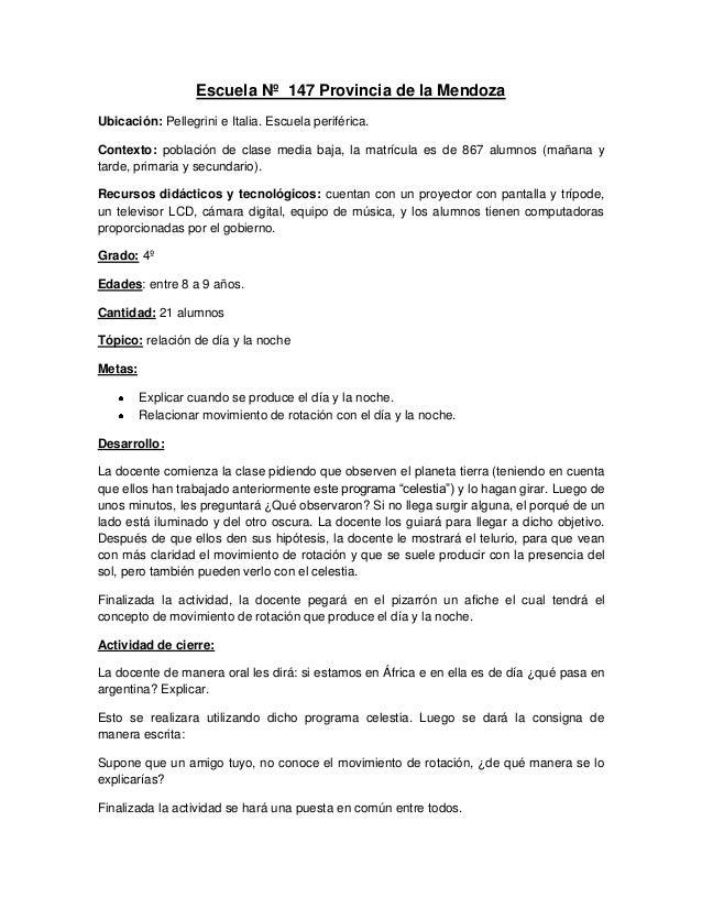 Escuela Nº 147 Provincia de la MendozaUbicación: Pellegrini e Italia. Escuela periférica.Contexto: población de clase medi...