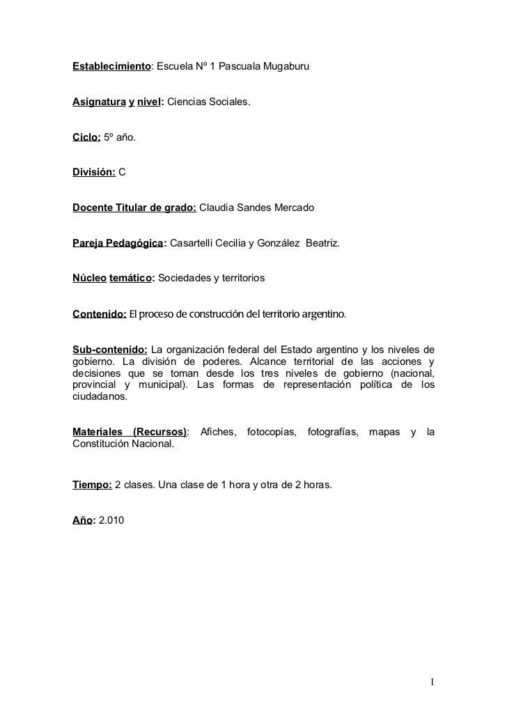 Establecimiento: Escuela Nº 1 Pascuala MugaburuAsignatura y nivel: Ciencias Sociales.Ciclo: 5º año.División: CDocente Titu...