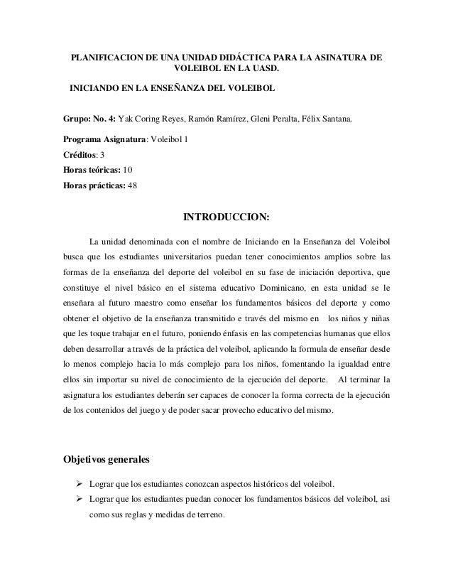 PLANIFICACION DE UNA UNIDAD DIDÁCTICA PARA LA ASINATURA DEVOLEIBOL EN LA UASD.INICIANDO EN LA ENSEÑANZA DEL VOLEIBOLGrupo:...