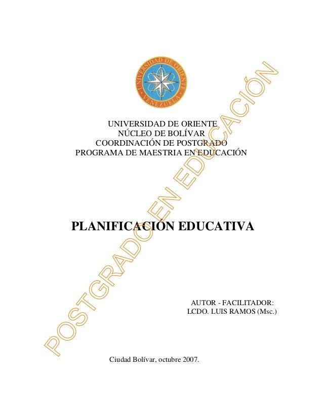 UNIVERSIDAD DE ORIENTE  NÚCLEO DE BOLÍVAR  COORDINACIÓN DE POSTGRADO  PROGRAMA DE MAESTRIA EN EDUCACIÓN  PLANIFICACIÓN EDU...