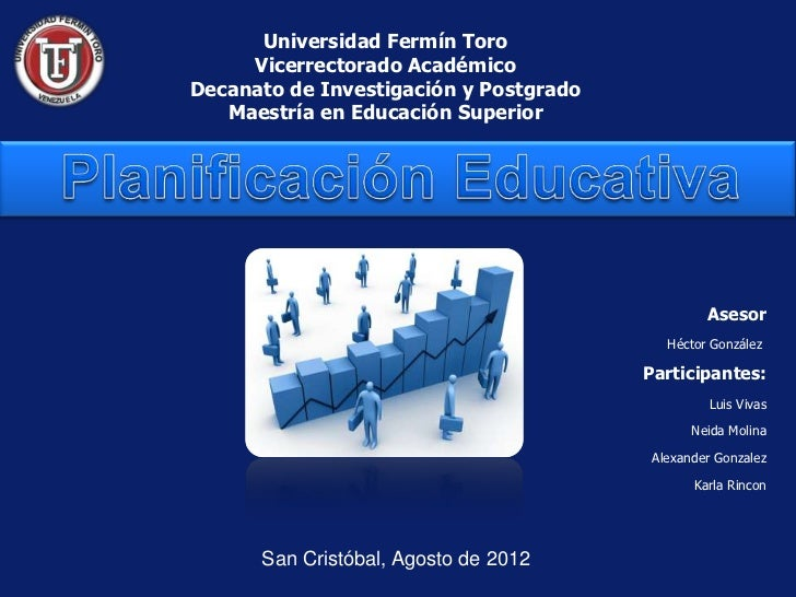 Universidad Fermín Toro     Vicerrectorado AcadémicoDecanato de Investigación y Postgrado   Maestría en Educación Superior...