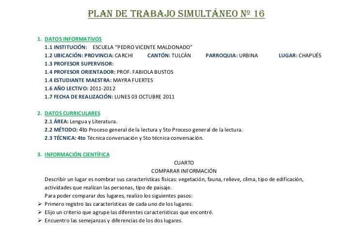 """PLAN DE TRABAJO SIMULTÁNEO Nº 161. DATOS INFORMATIVOS   1.1 INSTITUCIÓN: ESCUELA """"PEDRO VICENTE MALDONADO""""   1.2 UBICACIÓN..."""