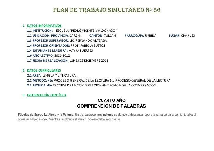 """PLAN DE TRABAJO SIMULTÁNEO Nº 56   1. DATOS INFORMATIVOS      1.1 INSTITUCIÓN: ESCUELA """"PEDRO VICENTE MALDONADO""""      1.2 ..."""