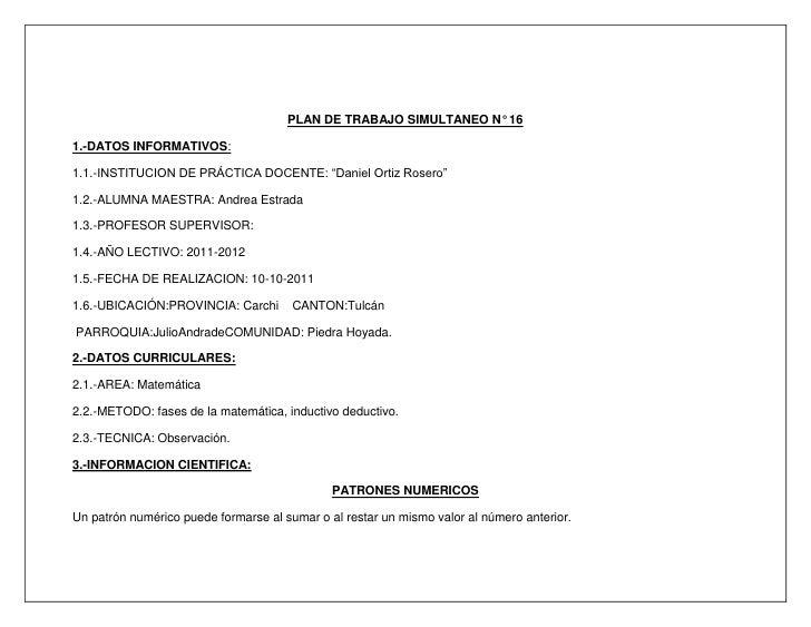 """PLAN DE TRABAJO SIMULTANEO N° 16<br />1.-DATOS INFORMATIVOS:<br />1.1.-INSTITUCION DE PRÁCTICA DOCENTE: """"Daniel Ortiz Rose..."""