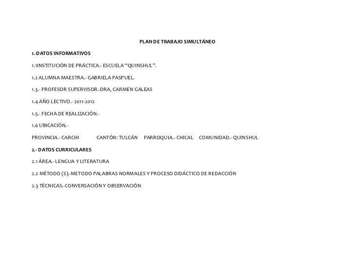 """PLAN DE TRABAJO SIMULTÁNEO1.-DATOS INFORMATIVOS1.1INSTITUCIÓN DE PRÁCTICA.- ESCUELA """"QUINSHUL"""".1.2 ALUMNA MAESTRA.- GABRIE..."""