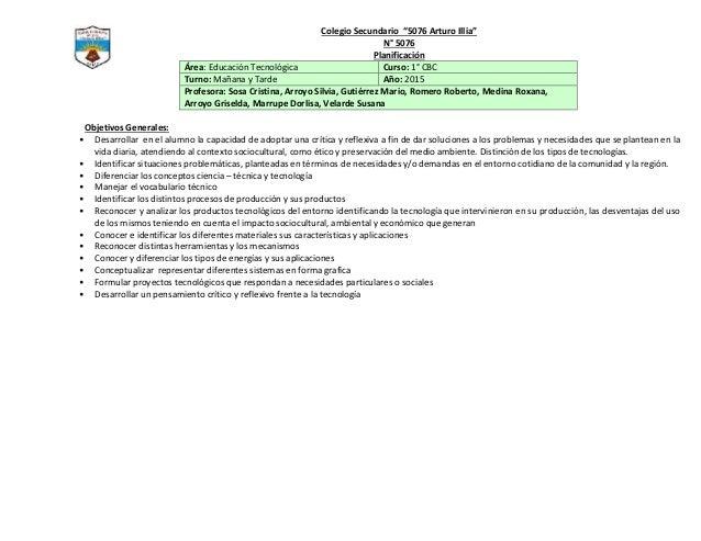 """Colegio Secundario """"5076 Arturo Illia"""" N° 5076 Planificación Área: Educación Tecnológica Curso: 1° CBC Turno: Mañana y Tar..."""