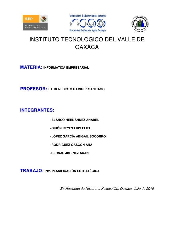 INSTITUTO TECNOLOGICO DEL VALLE DE                   OAXACA   MATERIA: INFORMÁTICA EMPRESARIAL    PROFESOR: L.I. BENEDICTO...