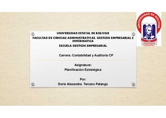 UNIVERSIDAD ESTATAL DE BOLIVAR FACULTAD DE CIENCIAS ADMINISTRATIVAS, GESTION EMPRESARIAL E INFORMATICA ESCUELA GESTION EMP...