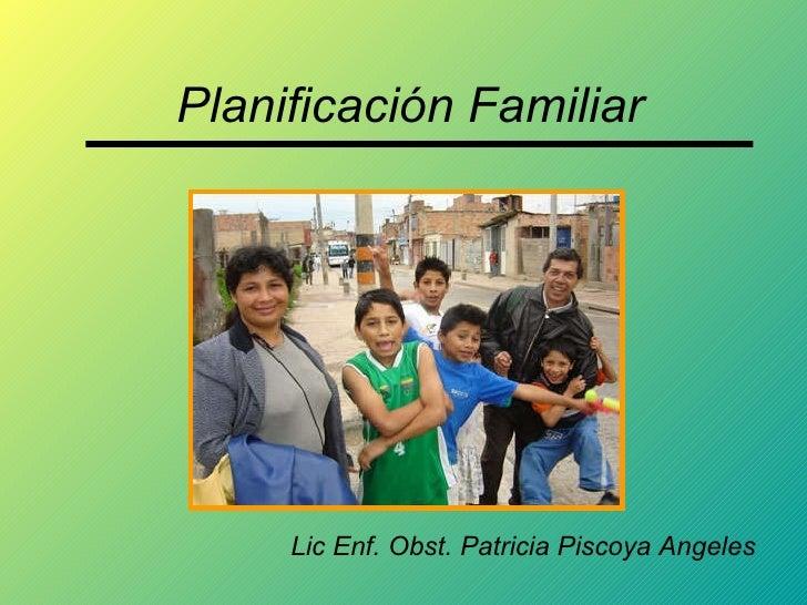 Planificación Familiar Lic Enf. Obst. Patricia Piscoya Angeles