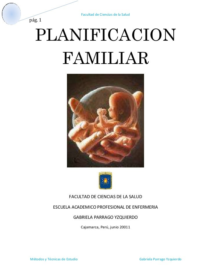 PLANIFICACION FAMILIAR<br />FACULTAD DE CIENCIAS DE LA SALUD<br />ESCUELA ACADEMICO PROFESIONAL DE ENFERMERIA<br />GABRIEL...