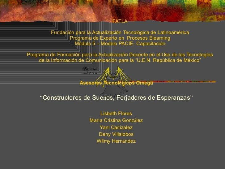 FATLA Fundación para la Actualización Tecnológica de Latinoamérica Programa de Experto en  Procesos Elearning Módulo 5 – M...