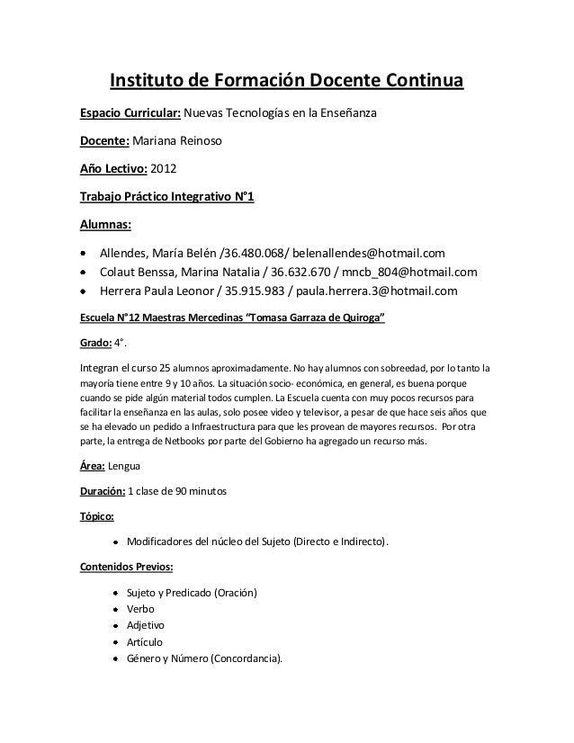 Instituto de Formación Docente ContinuaEspacio Curricular: Nuevas Tecnologías en la EnseñanzaDocente: Mariana ReinosoAño L...