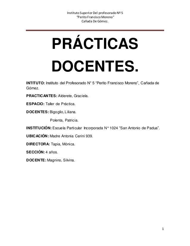 """Instituto Superior Del profesorado Nº 5 """"Perito Francisco Moreno"""" Cañada De Gómez. 1 PRÁCTICAS DOCENTES. INTITUTO: Institu..."""