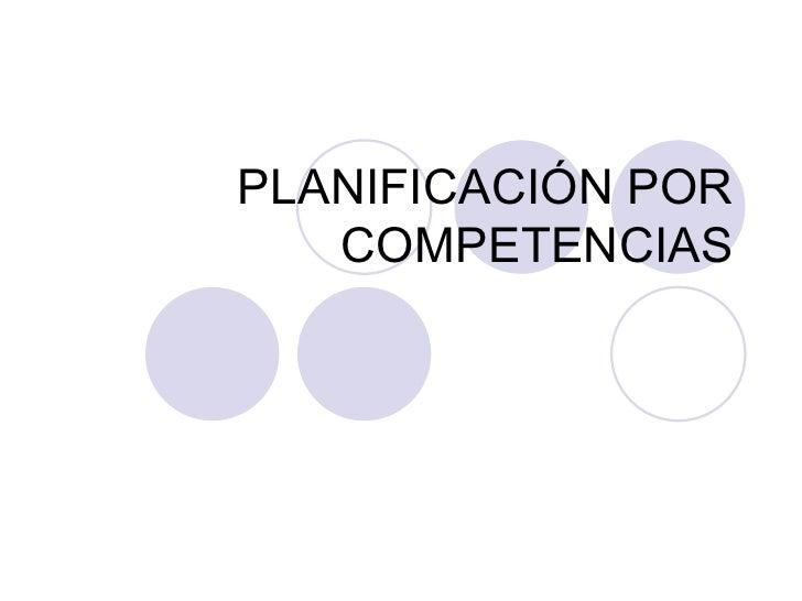 PLANIFICACIÓN POR COMPETENCIAS