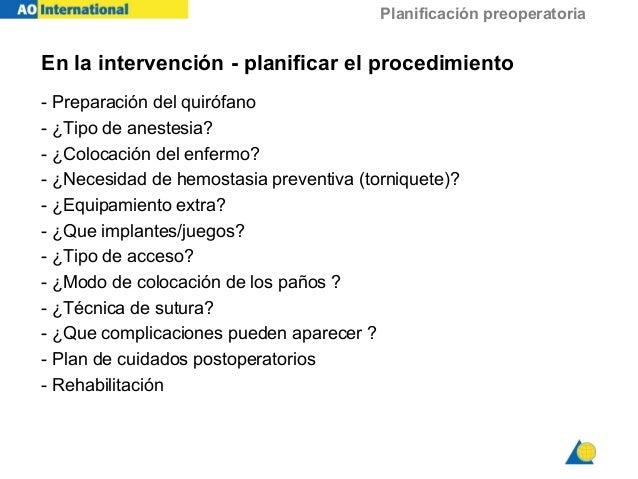 Planificación preoperatoria En la intervención - planificar el procedimiento - Preparación del quirófano - ¿Tipo de aneste...