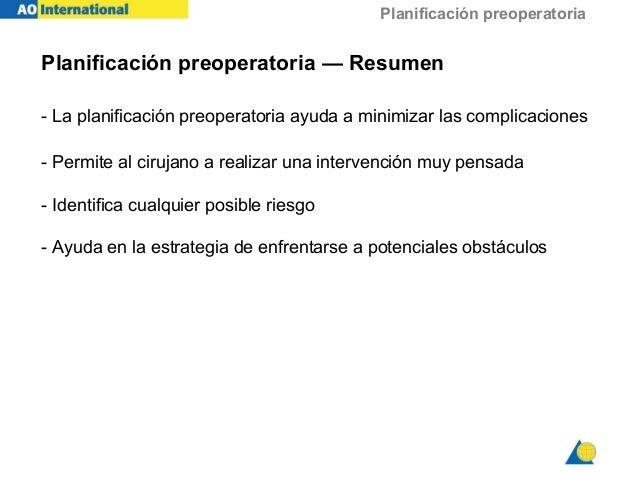 Planificación preoperatoria - La planificación preoperatoria ayuda a minimizar las complicaciones - Permite al cirujano a ...