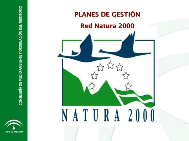 PLANES DE GESTIÓN Red Natura 2000 PLANES DE GESTIÓN Red Natura 2000