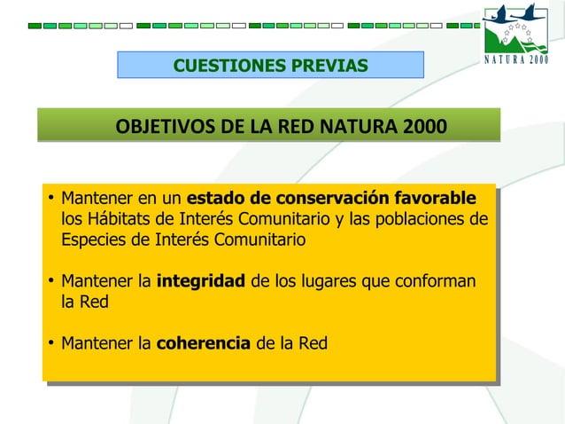 CUESTIONES PREVIAS ● Mantener en un estado de conservación favorable los Hábitats de Interés Comunitario y las poblaciones...