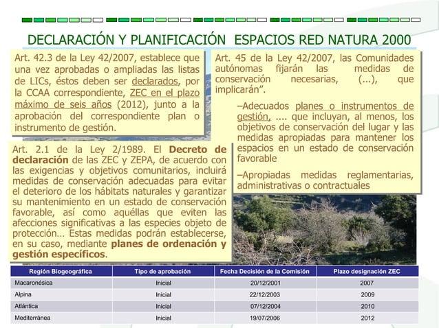 Art. 45 de la Ley 42/2007, las Comunidades autónomas fijarán las medidas de conservación necesarias, (...), que implicarán...