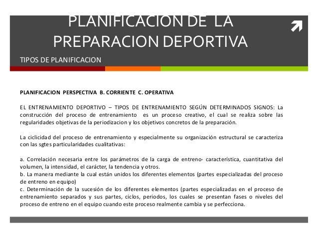 PLANIFICACION DE LA PREPARACION DEPORTIVA TIPOS DE PLANIFICACION PLANIFICACION PERSPECTIVA B. CORRIENTE C. OPERATIVA EL E...