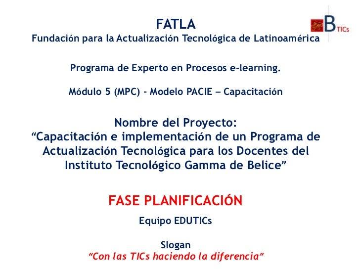 FATLAFundación para la Actualización Tecnológica de Latinoamérica        Programa de Experto en Procesos e-learning.      ...