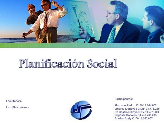 Participantes:Facilitadora:                            Marcano Pedro C.I.V-12.164.052Lic. Elvis Herrera          Linares L...